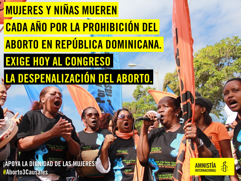 Women and girls die each year because of the prohibition of abortion in the Dominican Republic. Demand to congress today the decriminalization of abortion. Support the dignity of women.