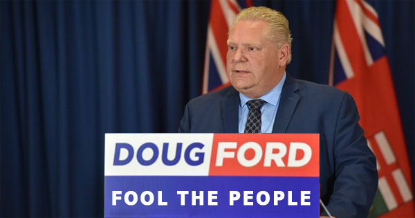 Doug Ford: Fool The People