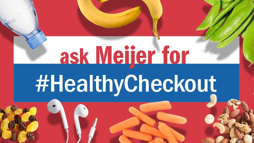 Ask Meijer for #HealthyCheckout