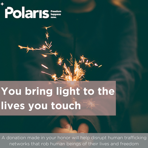You bring light to the lives you touch
