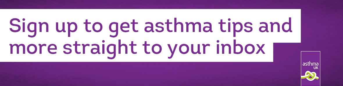 Sign up to get asthma tips and more straight to your inbox on purple background with Asthma UK logo